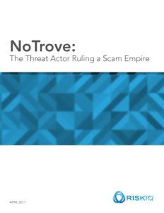 riskiq-notrove-threat-actor-ruling-scam-empire