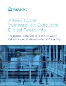 A New Cyber Vulnerability Executive Digital Footprints